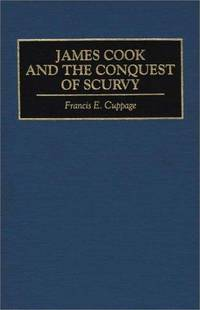 JAMES COOK AND THE CONQUEST OF SCURVY