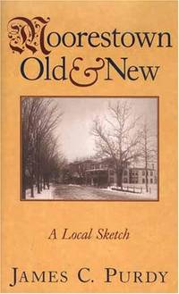 Moorestown Old & New:  A Local Sketch