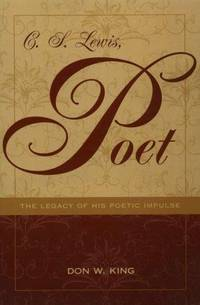 C.S. Lewis, Poet: The Legacy of His Poetic Impulse