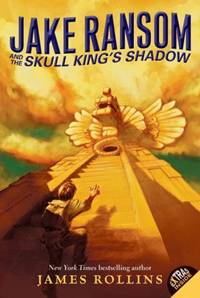 Jake Ransom and the Skull King's Shadow by  James Rollins - Paperback - 2010-02-09 - from TerBooks (SKU: 170401029)