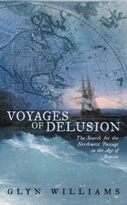 Voyages of Delusion: The Northwest Passage in the Age of Reason