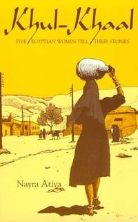 Khul-Khaal : Five Egyptian Women Tell Their Stories (Contemporary Issues in the Middle East S Ser.)