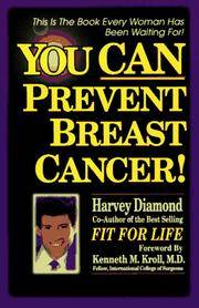 You CAN Prevent Breast Cancer!