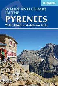 image of Walks and Climbs in the Pyrenees: Walks, Climbs and Multi-day Tours (Cicerone Guidebooks)