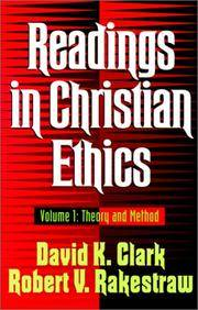 Readings in Christian Ethics, Volume 1: Theory and Method