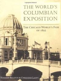 The World's Columbian Exposition : The Chicago World's Fair of 1893