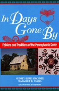 In Days Gone by: Folklore and Traditions of the Pennsylvania Dutch (World Folklore)