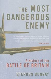 image of The Most Dangerous Enemy: The Definitive History of the Battle of Britain