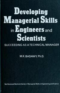 Developing managerial skills in engineers and scientists: Succeeding as a technical manager (Van...