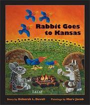 Rabbit Goes to Kansas [Hardcover] Duvall, Deborah L. and Jacob, Murv