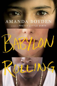 Babylon Rolling by  Amanda Boyden - Canadian First - 2008 - from Hourglass Books and Biblio.com