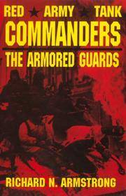 RED ARMY TANK COMMANDERS: THE ARMORED GUARDS