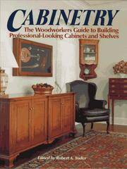 Cabinetry : The Woodworkers Guide to Building Professional-Looking Cabinets & Shelves