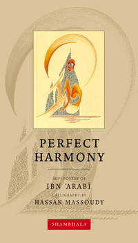 Perfect Harmony: Sufi Poetry of Ibn 'Arabi