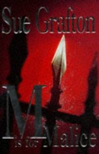 M is for Malice. by  SUE: GRAFTON** - UK,8vo HB+dw/dj,1st edn. - from R. J. A. PAXTON-DENNY. (SKU: rja637416)