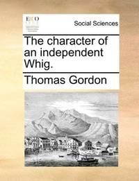The character of an independent Whig