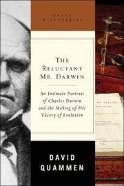 The Reluctant Mr. Darwin: An Intimate Portrait of Charles Darwin and the Making of His Theory of Evolution (Great Discoveries) by David Quammen - 1st Edition - 2006 - from Small World Books, LLC and Biblio.com