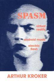 SPASM: Virtual Reality, Android Music and Electric Flesh/Book and Cd