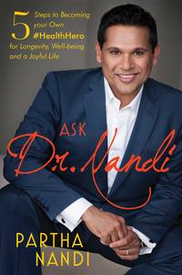 Ask Dr. Nandi: 5 Steps to Becoming your Own #HealthHero for Longevity, Well-being and a Joyful Life
