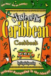 A Taste of the Caribbean Cookbook : Includes Bartending in the Islands!