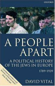A People Apart A Political History of the Jews in Europe 1789-1939
