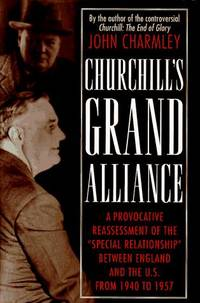 image of Churchill's Grand Alliance: The Anglo-American Special Relationship 1940-1957