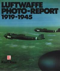 THE LUFTWAFFE: A PHOTOGRAPHIC RECORD, 1919-45