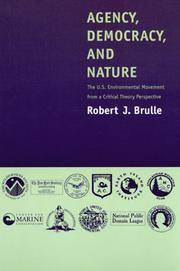 Agency, Democracy, and Nature: The U.S. Environmental Movement from a Critical Theory Perspective.