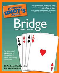 The Complete Idiot's Guide to Bridge, 2nd Edition