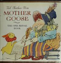 Tail Feathers from Mother Goose: The Opie Rhyme Book