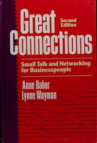 GREAT CONNECTIONS: SMALL TALK AND NETWORKING FOR BUSINESSPEOPLE