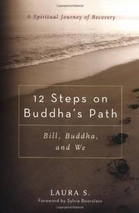 12 Steps on Buddha's Path: Bill, Buddha, and We