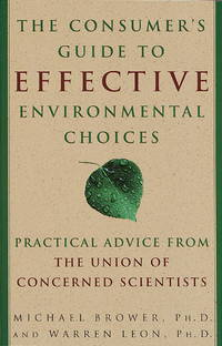The Consumer's Guide to Effective Environmental Choices: Practical Advice from The Union of...