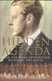HIDDEN AGENDA: HOW THE DUKE OF WINDSOR BETRAYED THE ALLIES