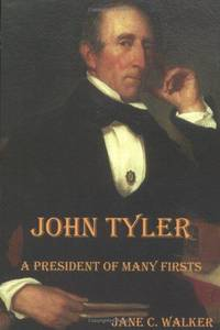 John Tyler : A President of Many Firsts by Jane C. Walker - Paperback - Paperback - from Paddyme Books and Biblio.com