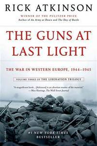 The Guns at Last Light: The War in Western Europe, 1944-1945 (The Liberation Trilogy) by  Rick Atkinson - Paperback - from BEST BATES and Biblio.com