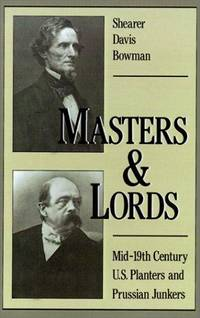 Masters & lords : mid-19th century U.S. planters and Prussian Junkers