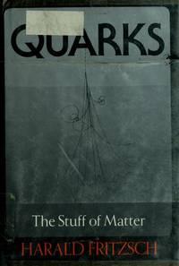 Quarks : The Stuff of Matter.