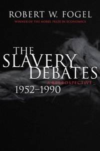 image of The Slavery Debates, 1952-1990: A Retrospective (Walter Lynwood Fleming Lectures in Southern History Series)