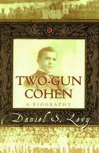 Two-Gun Cohen, A Biography