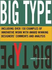 Big Type  Including Over 200 Examples of Work with Designers' Comments and  Analysis