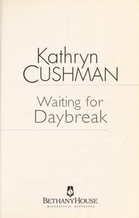Waiting for Daybreak by  Kathryn Cushman - Paperback - from Read It Again Books & Gifts and Biblio.com