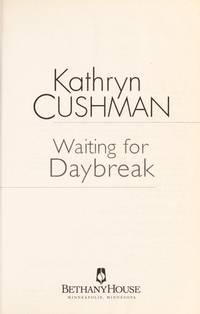 Waiting for Daybreak by Cushman, Kathryn