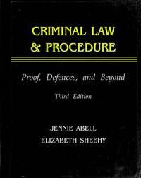 Criminal Law & Procedure: Proof, Defense And Beyond