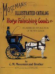 Mosemans' Illustrated Catalog Of Horse Furnishing Goods. An Unabridged  Republication Of The Fifth Edition.