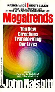 Megatrends: Ten New Directions Transforming Our Lives
