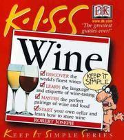 KISS Guide to Wine (Keep It Simple Series) Margaret Rand; Robert Joseph and Robert Mondavi