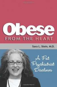 Obese From The Heart: A Fat Psychiatrist Discloses
