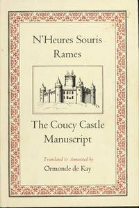 N'Heures Souris Rames: The Coucy Castle Manuscript by Ormonde De Kay - 1st Edition. - 1980 - from Small World Books, LLC and Biblio.com