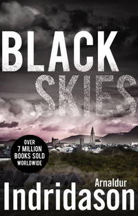 Black Skies by  Arnaldur: Indridason - First Edition - from Peter M Daly and Biblio.co.uk